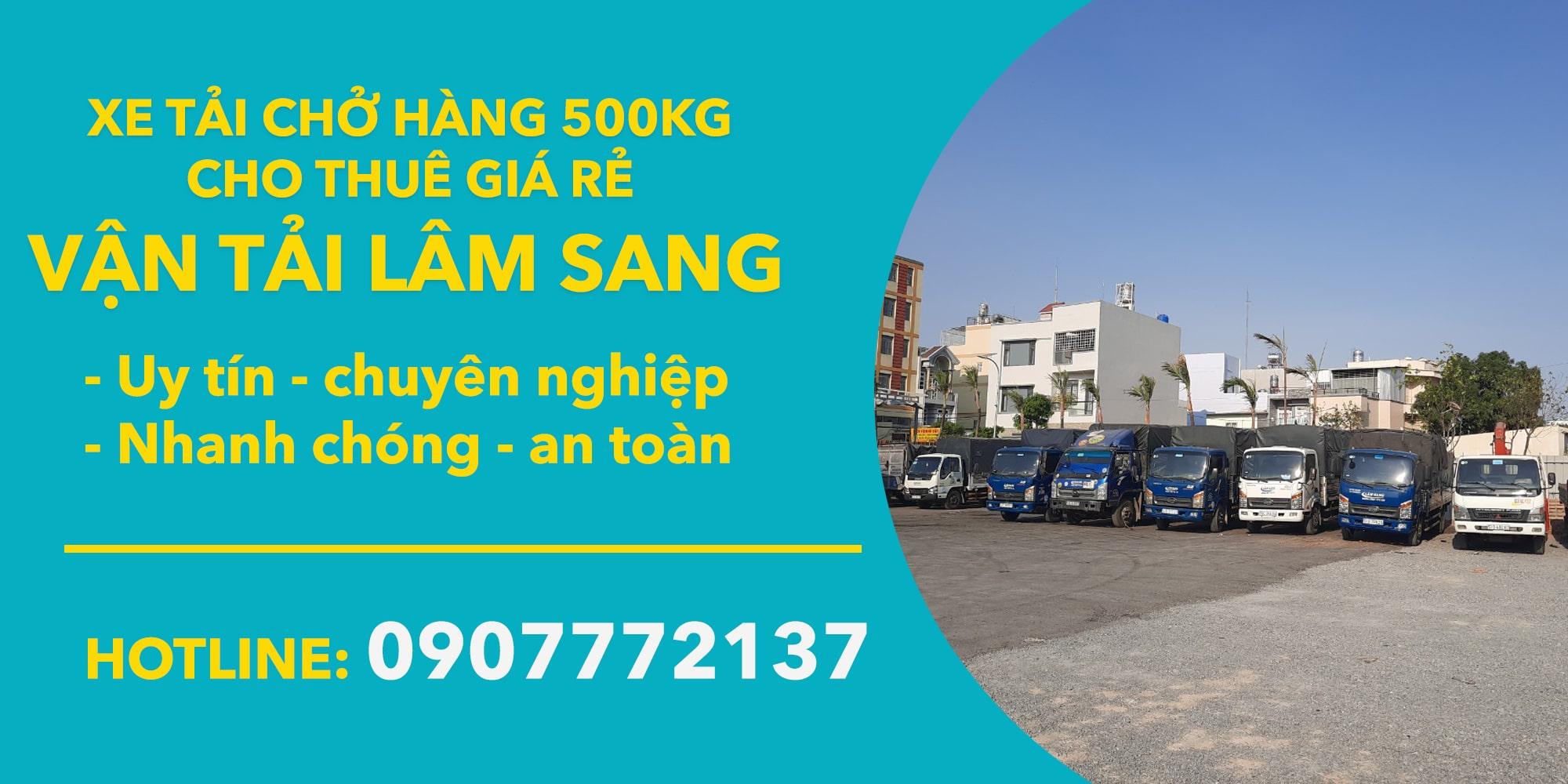 Xe tải chở hàng cho thuê 500kg giá rẻ tại TPHCM [ Lâm Sang ]