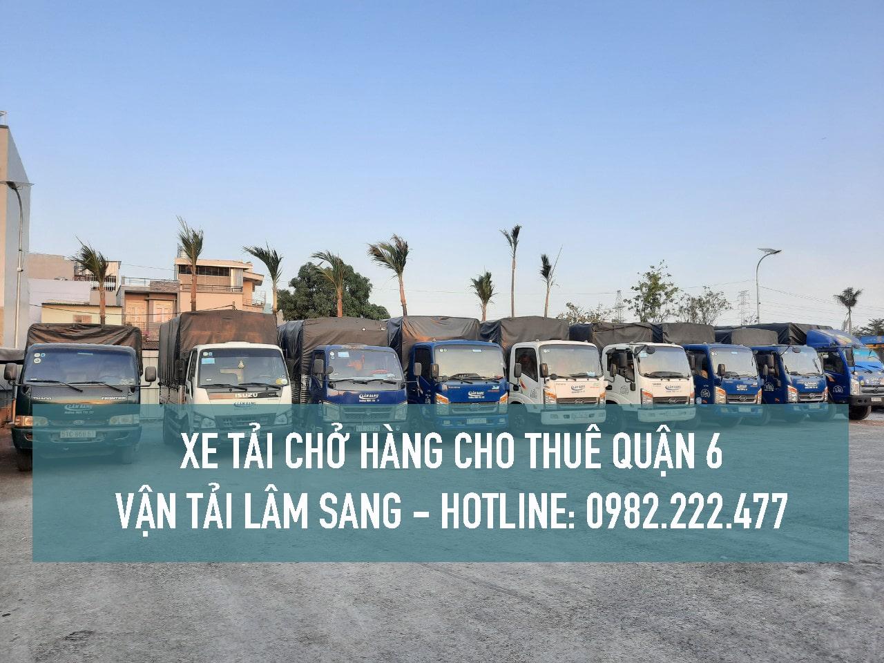 Xe tải nhỏ cho thuê giá rẻ tại Quận 6 - vận chuyển hàng hoá công ty vận tải Lâm Sang