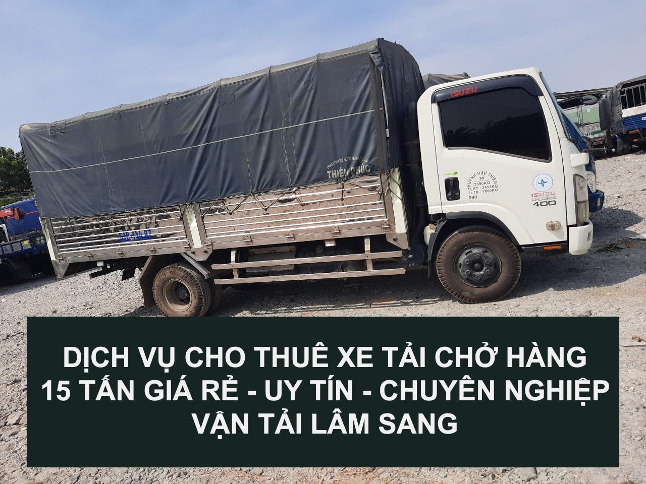 Cho thuê xe tải chở hàng 15 tấn - giá rẻ - uy tín