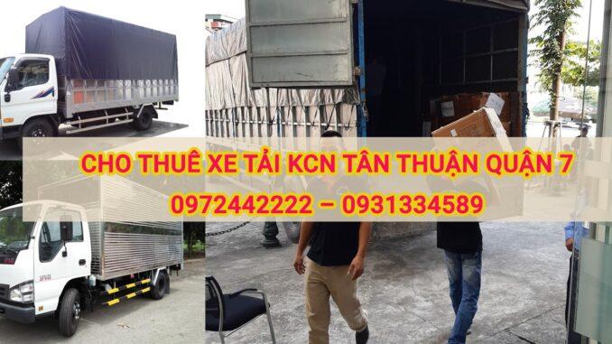 Cho thuê xe tải xe tải chở hàng KCN Tân Thuận Quận 7